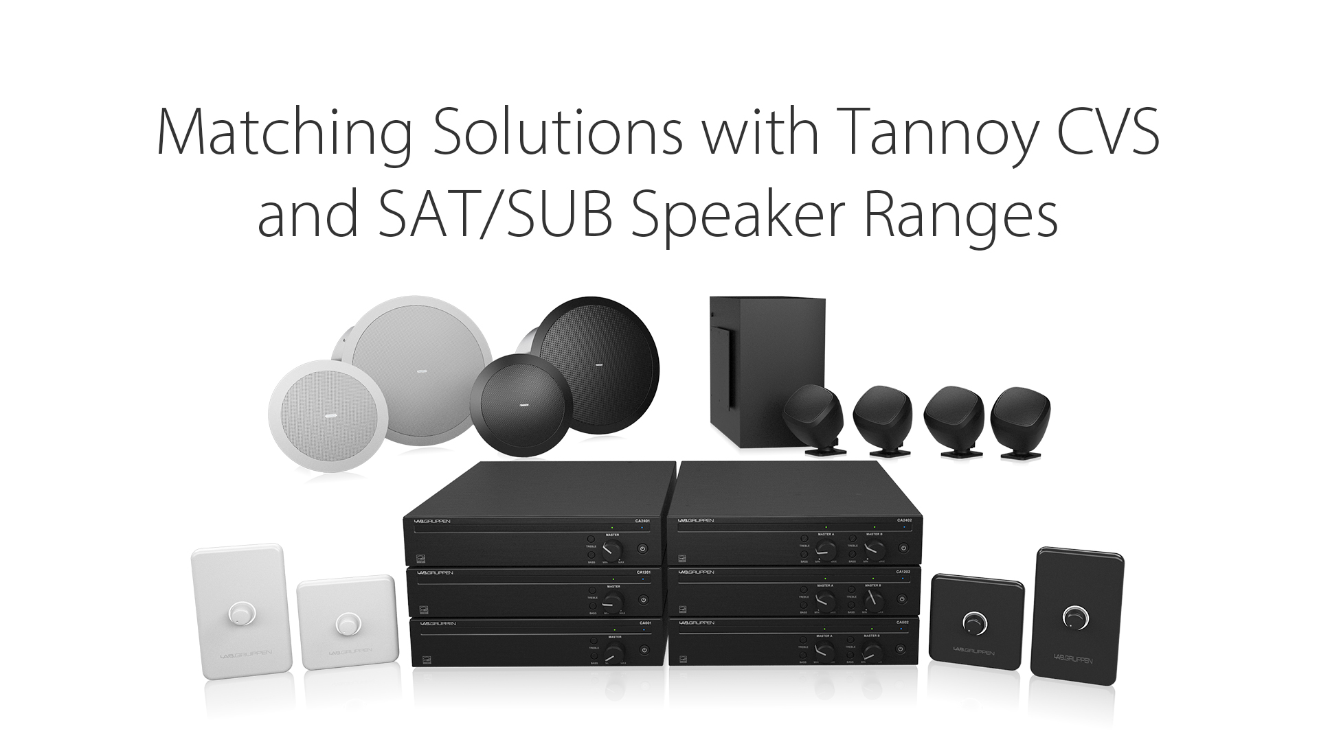 Matching Solutions with Tannoy CVS and SAT/SUB Speaker Ranges
