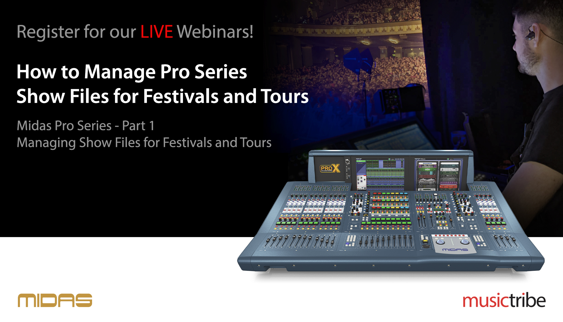 Midas LIVE Webinar: How To Manage Pro Series Show Files for Festivals and Tours