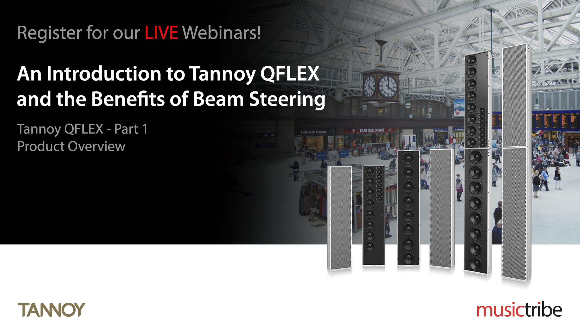 Tannoy LIVE Webinar: An Introduction to Tannoy QFLEX and the Benefits of Beam Steering (Part 1)