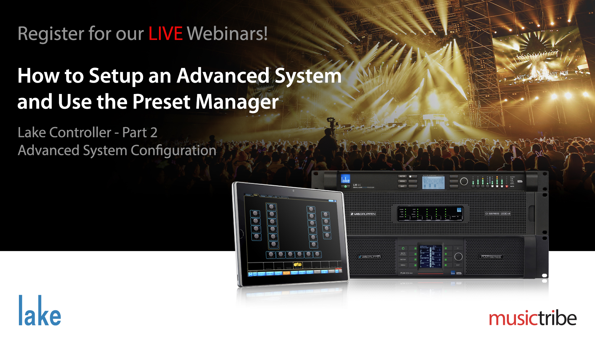 Lake LIVE Webinar: How to Setup an Advanced System and Use the Preset Manager (Part 2)