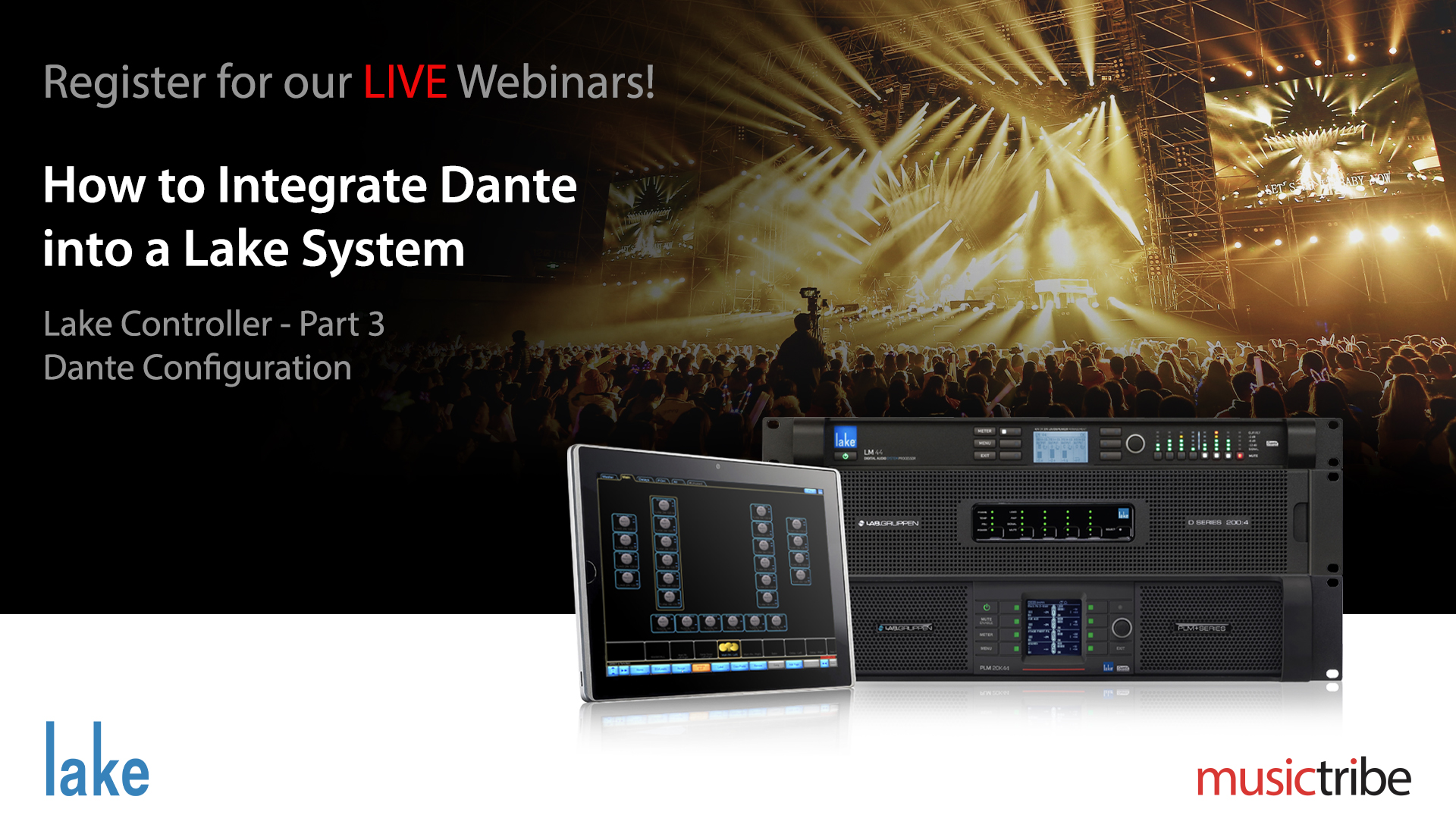 Lake LIVE Webinar: How to Integrate Dante into a Lake System (Part 3)