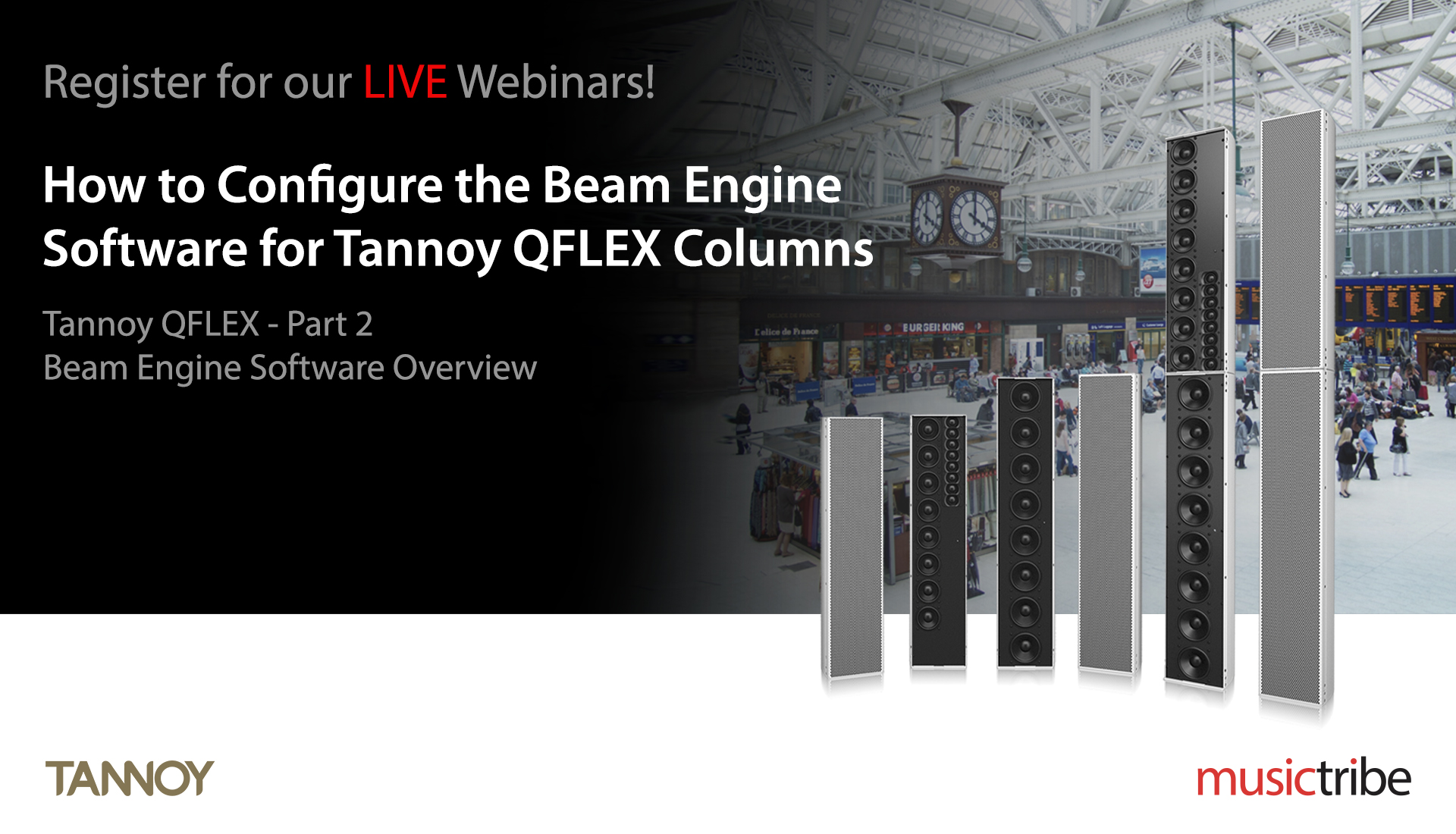 Tannoy LIVE Webinar: How to Configure the Beam Engine Software for  Tannoy QFLEX Columns (Part 2)